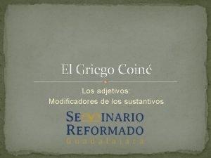 El Griego Coin Los adjetivos Modificadores de los