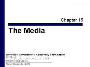 Chapter 15 The Media American Government Continuity and