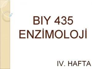 BIY 435 ENZMOLOJ IV HAFTA ENZMSEL KATALZLEME MEKANZMALARI