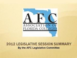 2012 LEGISLATIVE SESSION SUMMARY By the AFC Legislative