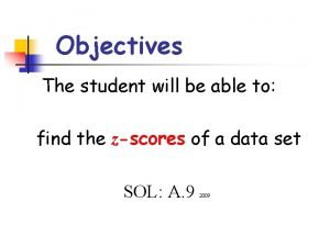 Objectives The student will be able to find