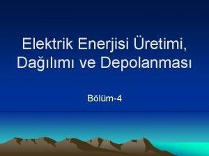 Elektrik Enerjisi retimi Dalm ve Depolanmas Blm4 Elektrik