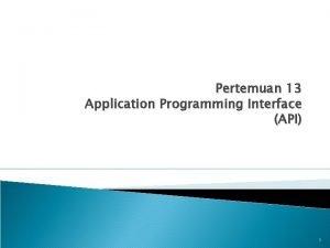 Pertemuan 13 Application Programming Interface API 1 Learning