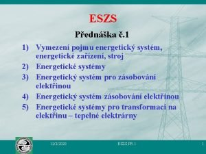 ESZS Pednka 1 1 Vymezen pojmu energetick systm