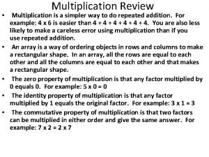 Multiplication Review Multiplication is a simpler way to