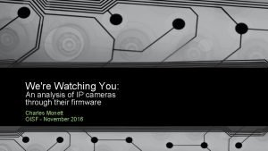 Were Watching You An analysis of IP cameras