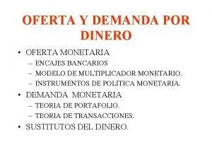 OFERTA Y DEMANDA POR DINERO OFERTA MONETARIA ENCAJES