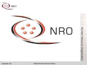 December 2011 Internet Number Resource Report INTERNET NUMBER