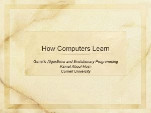 How Computers Learn Genetic Algorithms and Evolutionary Programming