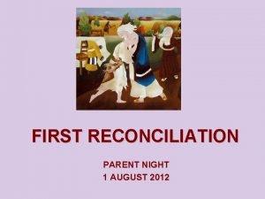 FIRST RECONCILIATION PARENT NIGHT 1 AUGUST 2012 Prayer