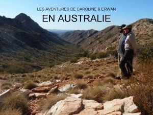 LES AVENTURES DE CAROLINE ERWAN EN AUSTRALIE O