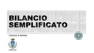 Comune di Almese 1 PREVENTIVO CONSUNTIVO Bilancio di