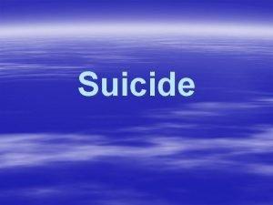 Suicide Dfinition du suicide Cest mettre volontairement fin