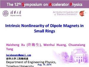 The 12 th Symposium on Accelerator Physics ACCELERATOR