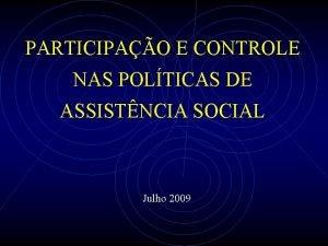 PARTICIPAO E CONTROLE NAS POLTICAS DE ASSISTNCIA SOCIAL