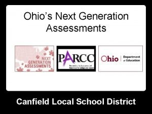 Ohios Next Generation Assessments Canfield Local School District