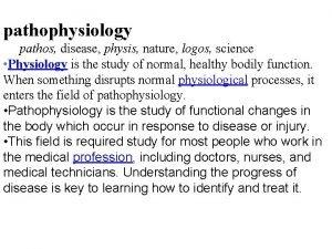 pathophysiology pathos disease physis nature logos science Physiology