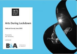 Arts During Lockdown National Survey June 2020 Prepared