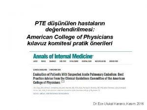 PTE dnlen hastalarn deerlendirilmesi American College of Physicians