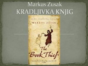 Markus Zusak KRADLJIVKA KNJIG PODATKI O KNJIGI avtor