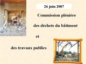 26 juin 2007 Commission plnire des dchets du