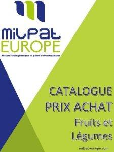 CATALOGUE PRIX ACHAT Fruits et Lgumes milpateurope com