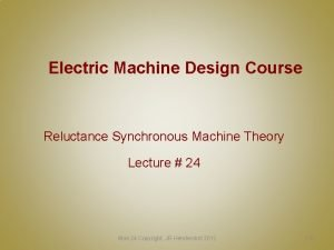 Electric Machine Design Course Reluctance Synchronous Machine Theory
