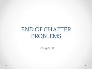 END OF CHAPTER PROBLEMS Chapter 6 Chapter 5
