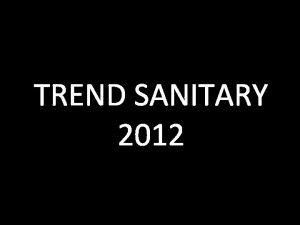 TREND SANITARY 2012 TREND SANITARY Castelli Sanitary Apa