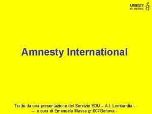 Amnesty International Tratto da una presentazione del Servizio
