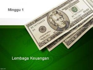 Minggu 1 Lembaga Keuangan LEMBAGA KEUANGAN BANK DAN