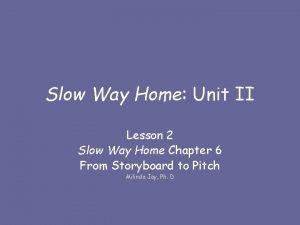 Slow Way Home Unit II Lesson 2 Slow