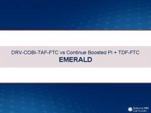 DRVCOBITAFFTC vs Continue Boosted PI TDFFTC EMERALD DRVCOBITAFFTC