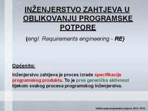 INENJERSTVO ZAHTJEVA U OBLIKOVANJU PROGRAMSKE POTPORE engl Requirements