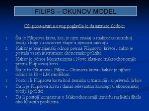 FILIPS OKUNOV MODEL Cilj prouavanja ovog poglavlja je