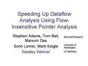 Speeding Up Dataflow Analysis Using Flow Insensitive Pointer