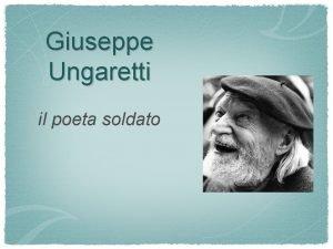 Giuseppe Ungaretti il poeta soldato biografia La biografia
