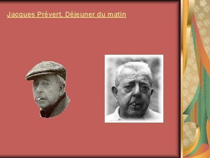 Jacques Prvert Djeuner du matin Jacques Prvert Djeuner