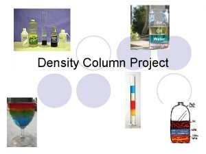 Density Column Project Background l Density is the