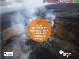 SIGES CONTEXTE ET INTRODUCTION LA JOURNE NATIONALE 01122014