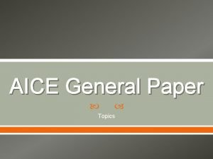 AICE General Paper Topics The General Paperwhat does