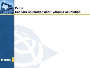 Dozer Sensors Calibration and Hydraulic Calibration Pitch Sensor
