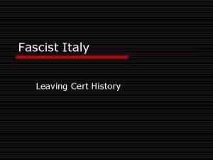 Fascist Italy Leaving Cert History Why many Italians