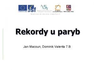 Rekordy u paryb Jan Macoun Dominik Valenta 7