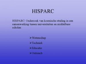 HISPARC Onderzoek van kosmische straling in een samenwerking