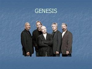 GENESIS Historie n Genesis je britsk artrockov skupina