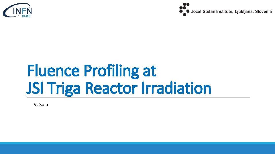Fluence Profiling at JSI Triga Reactor Irradiation V