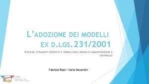LADOZIONE DEI MODELLI EX D LGS 2312001 TECNICHE