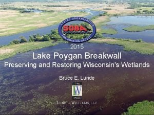 2015 Lake Poygan Breakwall Preserving and Restoring Wisconsins