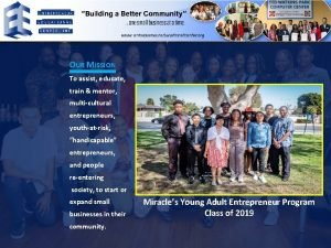 OUR MISSION To assist educate train mentor multicultural